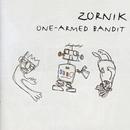 One Armed Bandit/Zornik