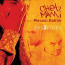 Des 2 Côtés/Cheb Mami - Mouss & Hakim