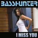 I Miss You/Basshunter