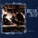 This Is The World/River City People