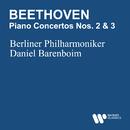 Beethoven: Piano Concertos 2 & 3/Daniel Barenboim/Berliner Philharmoniker