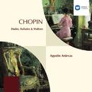 Chopin: Etudes, Ballades & Waltzes/Augustin Anievas