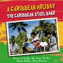 A Caribbean Holiday/The Caribbean Steel Band