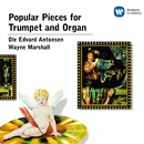 Popular pieces for Trumpet and Organ/Ole Edvard Antonsen/Wayne Marshall
