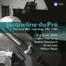 The early BBC recordings 1961-1965/Jacqueline du Pré