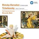 Rimsky-Korsakov: Scheherazade - Tchaikovsky: '1812' Overture/Philadelphia Orchestra/Riccardo Muti