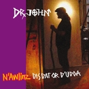N'Awlinz Dis, Dat, or D'Udda/Dr John