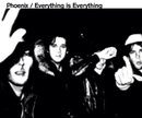 everything is everything/Phoenix