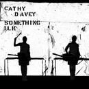 Something Ilk/Cathy Davey