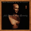 All This Useless Beauty/Elvis Costello & The Attractions