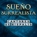 Sueño Surrealista/Cantores De Hispalis