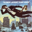 Illinois Jacquet Flies Again/Illinois Jacquet