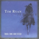 Tried, True And Tested/Tim Ryan
