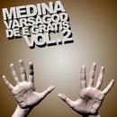 Varsågod de e gratis Vol. 2/Medina