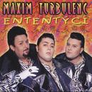 Ententyci/Maxim Turbulenc