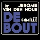 Debout [version radio] (version radio)/Jérôme Van Den Hole