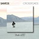 Crossroads/Santos