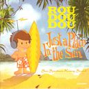just a place in the sun/Roudoudou