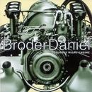 Saturday Night Engine/Broder Daniel