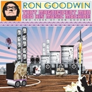 That Magnificent Man and His Music Machine: Two Sides of Ron Goodwin/Ron Goodwin & His Orchestra
