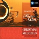 Ten Of The Best Play Christmas Melodies [Swing Edition]/Ten Of The Best/Otto Sauter