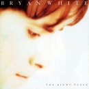 The Right Place/Bryan White