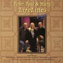 LifeLines Live/Peter, Paul and Mary