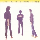Mirage A Trois/Yellowjackets