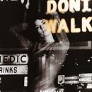Don't Walk/Closer