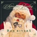 Chipmunks Roasting On An Open Fire/Bob Rivers