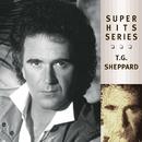 Super Hits/T G Sheppard