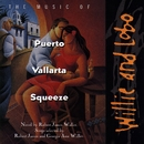 The Music Of Puerto Vallarta Squeeze/Willie And Lobo