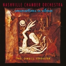 Conversations In Silence/Nashville Chamber Orchestra