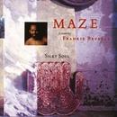 Silky Soul/Maze/Frankie Beverly