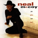 You Gotta Love That!/Neal McCoy