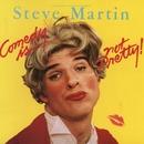 Comedy Is Not Pretty/Steve Martin
