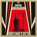 Nobody's Coming To Save You/The Sunshine Underground