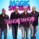 Tango Tango/Magic System