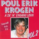Å De' Ik' Engang Løvn Vol. 2/Poul Erik Krogen