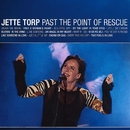 Past The Point Of Rescue/Jette Torp