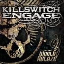 (Set This) World Ablaze/Killswitch Engage