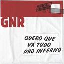 Quero Que Vá Tudo Pro Inferno/GNR