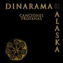 Canciones Profanas/Alaska Y Dinarama