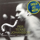 Swedish Jazz Masters: Holon/Per 'Texas' Johansson
