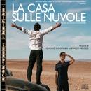 La casa sulle nuvole/Claudio Giovannesi & Enrico Melozzi