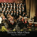 Songs You Have Loved/The Treorchy Male Voice Choir