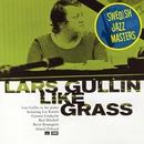 Like Grass/Lars Gullin