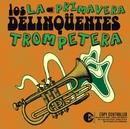 La Primavera Trompetera (Radio Edit)/Los Delinqüentes