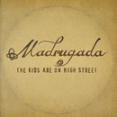 The Kids Are On High Street/Madrugada