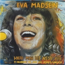 Hvad Mon Det Næste Bli'r/Eva Madsen